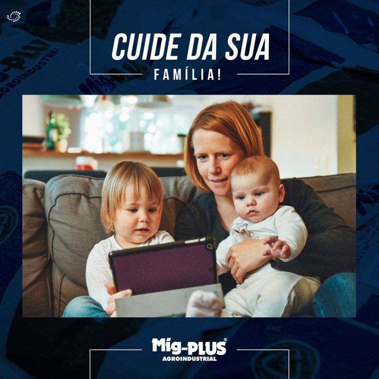Enquanto você cuida da sua família nesse momento de crise, a família Mig-PLUS está unida, produtiva